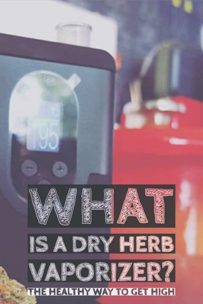 What is a Dry Herb Vaporizer? A Quick Guide! 5