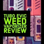Tubo Evic Dry Herb Vaporizer Review and Guide. 2