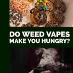 Does Vaping Weed Make You Hungry? 4